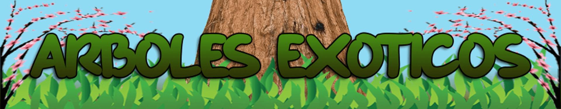 Árboles Exóticos